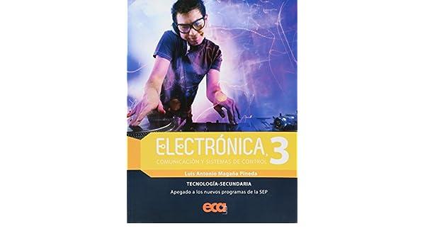 ELECTRONICA, COMUNICACIÓN Y SISTEMAS DE CONTROL 3: LUIS ANTONIO MAGAÑA: 9786079596453: Amazon.com: Books