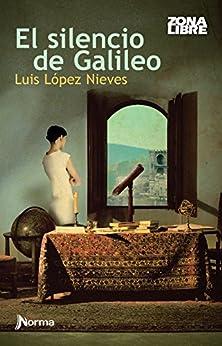 El silencio de Galileo (Spanish Edition) by [Nieves, Luis López]