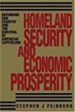 Homeland Security And Economic Prosperity: Defending Our Country and the Survival of American Capitalism