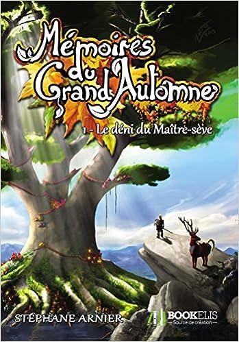 Le déni du maître sève (Mémoire du grand automne, tome 1) de Stéphane Arnier 51zhcXtnNtL._SX347_BO1,204,203,200_