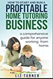 How To Start and Run a Profitable Home Tutoring Business