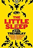 The Little Sleep, Paul Tremblay, 0805088490