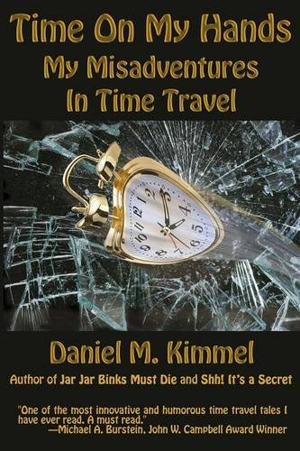 Time On My Hands: My Misadventures In Time (Time On My Hands)
