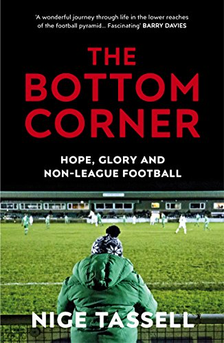 (The Bottom Corner: A Season with the Dreamers of Non-League Football)