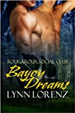 Bayou Dreams (Rougaroux Social Club Book 1)