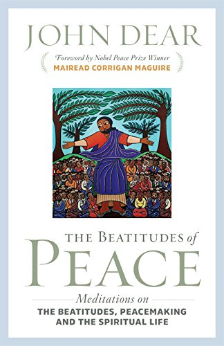 The Beatitudes of Peace: Meditations on the Beatitudes, Peacemaking & the Spiritual Life