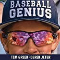 Baseball Genius Audiobook by Tim Green, Derek Jeter Narrated by Aden Hakimi