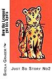 How the Leopard Got His Spots, Sheila Graber, 1490531572