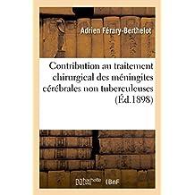 CONTRIBUTION AU TRAITEMENT CHIRURGICAL DES MENINGITES CEREBRALES NON TUBERCULEUSES