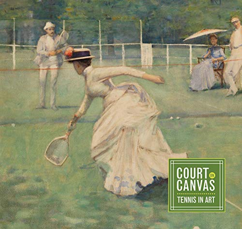 - Court on Canvas: Tennis in Art