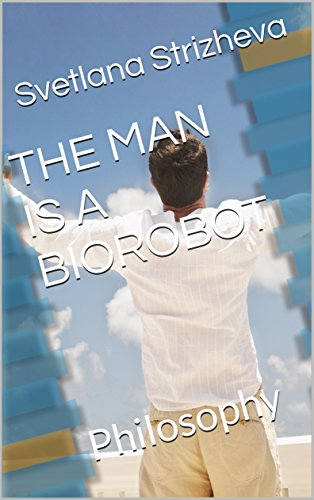 Amazon The Man Is A Biorobot Philosophy Anatomy Of Human Life