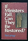 If Ministers Fall, Can They Be Restored?, Tim LaHaye, 0310521319
