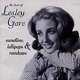 Sunshine Lollipops & Rainbows: The Best of Lesley Gore