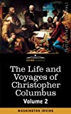 The Life and Voyages of Christopher Columbus, Washington Irving, 160206377X