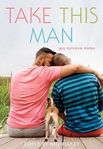 Take This Man: Gay Romance Stories Paperback – May 14, 2015