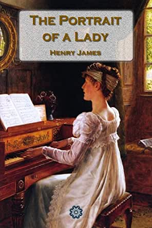A literary analysis of the portrait of a lady by henry james
