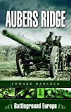 The Battle of Aubers Ridge (Battleground Europe)