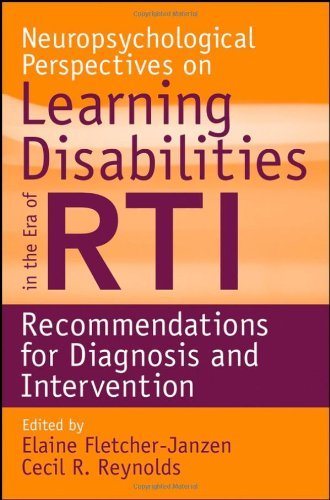 Download By Cecil R. Reynolds - Neuropsychological Perspectives on Learning Disabilities in the Era of RTI: Recommendations for Diagnosis and Intervention: 1st (first) Edition pdf epub