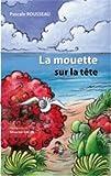 La Mouette Sur la Tête, Pascale Rousseau and Séverine Dalla, 2810626537