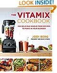 The Vitamix Cookbook: 250 Delicious W...