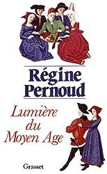 Lumière du Moyen Age (Littérature) (French Edition)