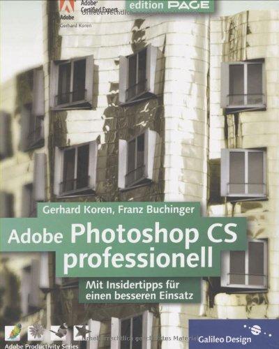 Adobe Photoshop CS professionell: Komplett in Farbe: Mit Insidertipps aus der Praxis (Galileo Design)