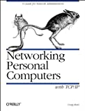 Networking Personal Computers with TCP/IP, Hunt, Craig, 1565921232