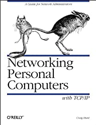 Networking Personal Computers with TCP/IP: Building TCP/IP Networks (A Nutshell Handbook)