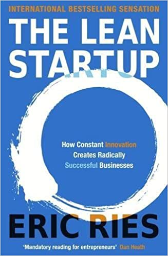 Business Plan Book - The Lean Startup: How Today's Entrepreneurs Use Continuous Innovation to Create Radically Successful Businesses