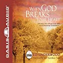 When God Breaks Your Heart: Choosing Hope in the Midst of Faith-Shattering Circumstances Audiobook by Ed Underwood Narrated by Ed Underwood