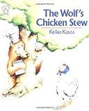 The Wolf's Chicken Stew, Keiko Kasza, 0698113748