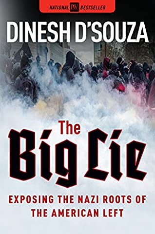 The Big Lie: Exposing the Nazi Roots of the American Left (Liberalism History)