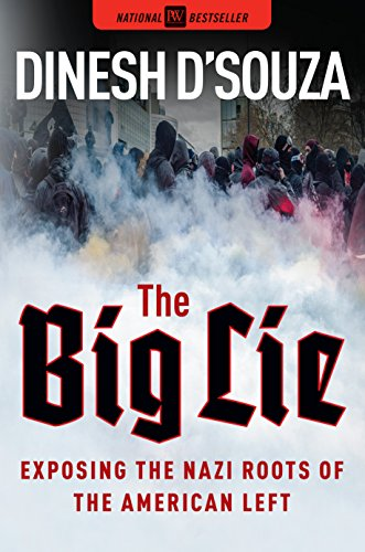 Book cover from The Big Lie: Exposing the Nazi Roots of the American Leftby Dinesh DSouza