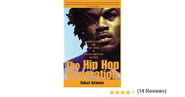 The Hip-Hop Generation: Young Blacks and the Crisis in African