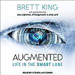 Augmented: Life in the Smart Lane | Alex Lightman,Andy Lark,JP Rangaswami,Brett King