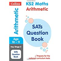 KS2 Maths - Arithmetic SATs Question Book: 2019 tests (Collins KS2 SATs Practice)