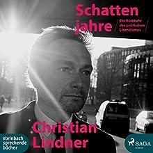 Schattenjahre: Die Rückkehr des politischen Liberalismus Hörbuch von Christian Lindner Gesprochen von: Frank Stieren