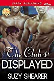 The Club 4: Displayed (Siren Publishing Allure)