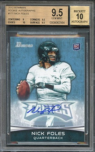 2012 bowman rookie autographs #171 NICK FOLES rookie card BGS 9.5 (9 9.5 10 9.5) Graded Card
