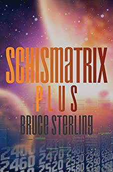 Schismatrix Plus by [Sterling, Bruce]