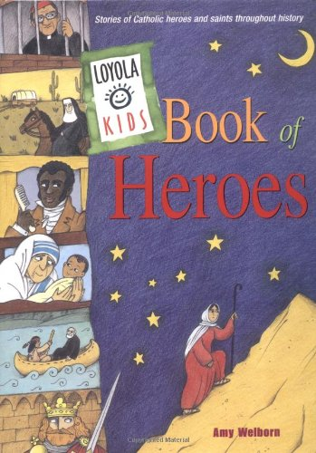 Loyola Kids Book of Heroes: Stories of Catholic Heroes and Saints throughout History (Bible History For Kids compare prices)