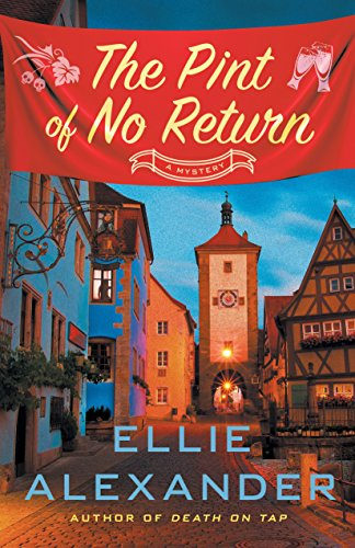 The Pint of No Return: A Mystery (A Sloan Krause Mystery) by [Alexander, Ellie]