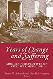 img - for Years of Change and Suffering: Modern Perspectives on Civil War Medicine book / textbook / text book