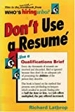 Don't Use a Resume, Richard Lathrop, 0898150272