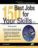 150 Best Jobs for Your Skills, 2nd Ed