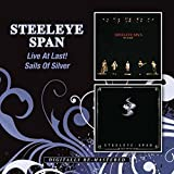 Live At Last!/Sails Of Silver / Steeleye Span