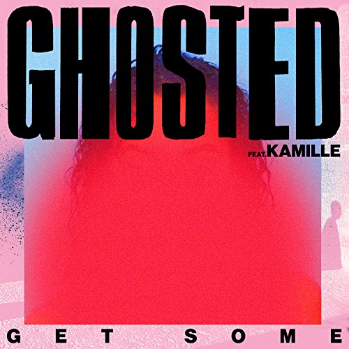 Get Some [feat. Kamille] [Expl...