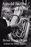Arnold Jacobs : Song and Wind, Frederiksen, Brian, 0965248909