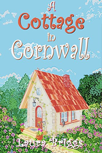 A Cottage in Cornwall (A Wedding in Cornwall Book 3) ()