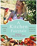 #10: A Kitchen Fairytale: Healing with Food – Delicious Recipes for Everyone